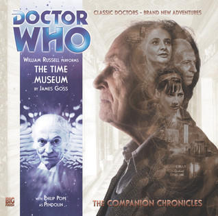 Doctor Who: The Time Museum (The Companion Chronicles #7.01)