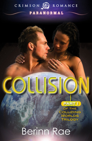 Collision (Colliding Worlds Trilogy #1)
