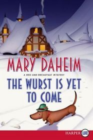 The Wurst Is Yet to Come (Bed-and-Breakfast Mysteries, #27)