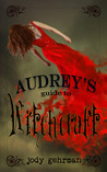 Audrey's Guide to Witchcraft