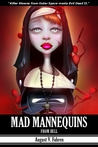 Mad Mannequins from Hell (The Uncanny Valley Trilogy (Book 1))
