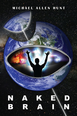 Naked Brain by Michael A. Hunt