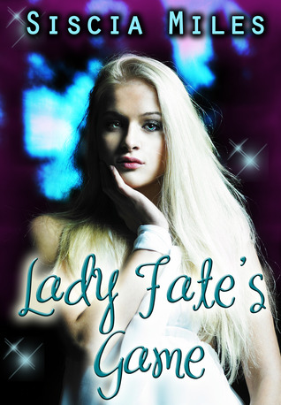 Lady Fate's Game (Selena Renli, #1)