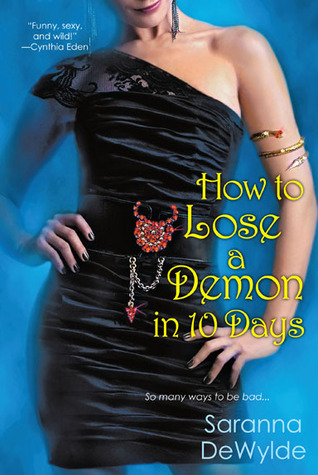 How To Lose a Demon in 10 Days by Saranna DeWylde