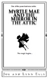 Myrtle Mae and the Mirror in the Attic (The Mae Chronicles, #1)