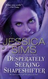 Desperately Seeking Shapeshifter (Midnight Liaisons, #2)