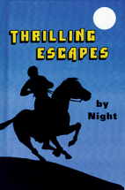 Thrilling Escapes by Night: A Story of the Days of William Tyndale
