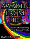 Awaken from Life: Lessons for Discovering Your Personal Truths