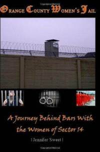 Orange County Women's Jail: A Journey Behind Bars with the Women of Sector 14