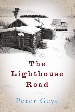 The Lighthouse Road by Peter Geye
