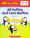 All Puffins Just Love Muffins (Sight Word Tales, #17)