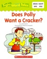 Does Polly Want a Cracker? (Sight Word Tales, #10)