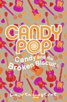Candy and the Broken Biscuits (Candypop #1)