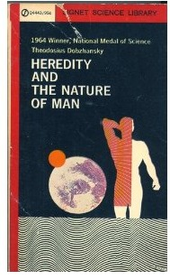 Heredity and the Nature of Man