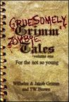 Gruesomely Grimm Zombie Tales (Volume #1)