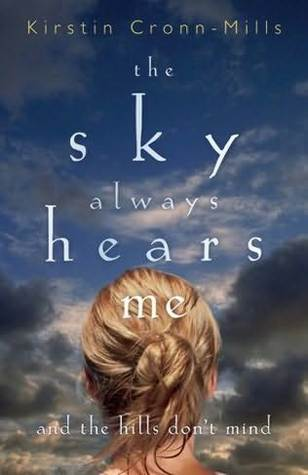 The Sky Always Hears Me by Kirstin Cronn-Mills