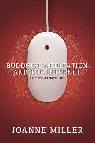 Buddhist Meditation and the Internet by Joanne Miller