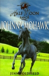 Johnny Mohawk (The Horses of Half Moon Ranch, #4)