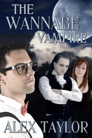 The Wannabe Vampire by Alex   Taylor