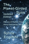 The Planet-Girded Suns: The History of Human Thought About Extrasolar Worlds