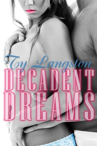 Decadent Dreams by Ty Langston