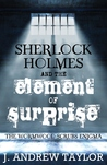 Sherlock Holmes and The Element of Surprise: The Wormwood Scrubs Enigma