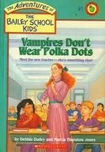Vampires Don't Wear Polka Dots (The Adventures of the Bailey School Kids #1)