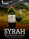 Syrah: Beginners Guide to Wine