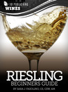 Riesling: Beginners Guide to Wine