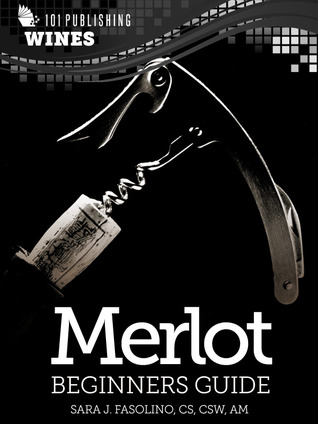 Merlot: Beginners Guide to Wine