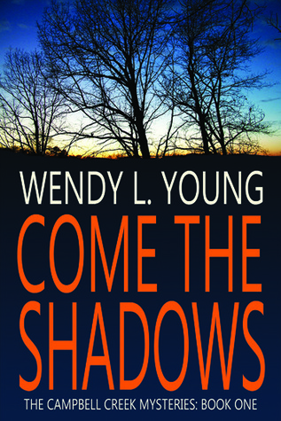 Come the Shadows by Wendy L. Young