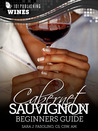 Cabernet Sauvignon: Beginners Guide to Wine
