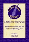 Round Table Writing - A Workbook for Writers and Writers' Groups (#1)