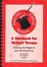 Round Table Magic - A Workbook for Writers' Groups (#2)