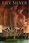 Some Enchanted Waltz (Seasons of Enchantment #1)