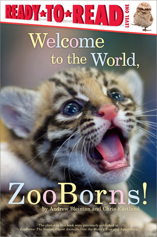 Welcome to the World, ZooBorns! by Andrew Bleiman