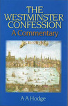 A Commentary on The Westminster Confession of Faith With Scripture Proofs