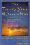 The Teenage Years of Jesus Christ: The Ultimate Pattern for Teenagers Today