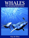 Whales (Our Amazing World Series)