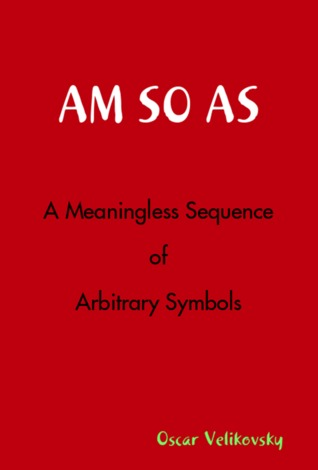A Meaningless Sequence of Arbitrary Symbols