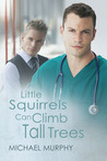 Little Squirrels Can Climb Tall Trees  (Little Squirrels #1)