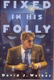 Fixed in His Folly: A Malachy Foley Mystery (Mal Foley #1)