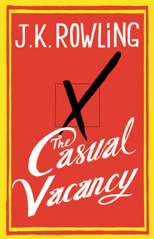The Casual Vacancy by J.K. Rowling
