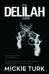 The Delilah Case