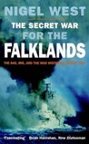 The Secret War for the Falklands: SAS, MI6 & the War Whitehall Nearly Lost