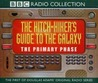 The Hitchhiker's Guide to the Galaxy: The Primary Phase (Hitchhiker's Guide: Radio Play, #1)