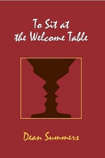 To Sit at the Welcome Table by Dean Summers