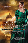 India Black and the Shadows of Anarchy (Madam of Espionage Mystery, #3)