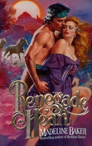 Renegade Heart by Madeline Baker