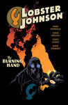 Lobster Johnson, Vol. 2: The Burning Hand (Lobster Johnson, #2)